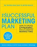Hiebing, Roman: The Successful Marketing Plan: How to Create Dynamic, Results Oriented Marketing, 4th Edition
