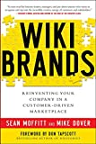 Moffitt, Sean: WIKIBRANDS: Reinventing Your Company in a Customer-Driven Marketplace
