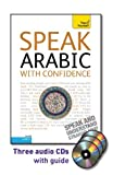 Wightwick, Jane: Speak Arabic with Confidence with Three Audio CDs: A Teach Yourself Guide (Teach Yourself: Level 2)
