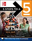 Langley, Richard H.: 5 Steps to a 5 AP Chemistry, 2012-2013 Edition (5 Steps to a 5 on the Advanced Placement Examinations Series)