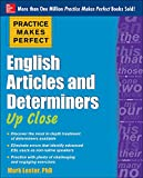 Lester, Mark: Practice Makes Perfect English Articles and Determiners Up Close (Practice Makes Perfect Series)