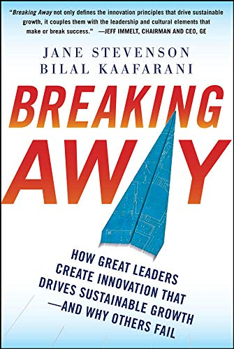 breaking-away-how-great-leaders-create-innovation-that-drives-sustainable-growth-and-why-others-fail