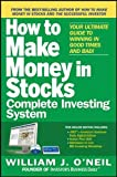 O'Neil, William J.: The How to Make Money in Stocks Complete Investing System:Your Ultimate Guide to Winning in Good Times and Bad