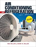 Miller, Rex: Air Conditioning and Refrigeration 2/E
