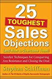 Schiffman, Stephan: 25 Toughest Sales Objections-and How to Overcome Them