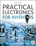 Practical Electronics for Inventors, Third…