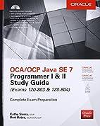 OCA/OCP Java SE 7 Programmer I & II Study…