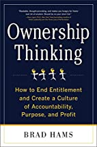 Ownership Thinking: How to End Entitlement…