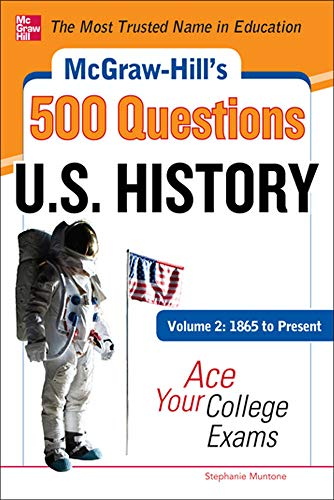 mcgraw-hills-500-us-history-questions-volume-2-1865-to-present-ace-your-college-exams-3-reading-tests-3-writing-tests-3-mathematics-tests-mcgraw-hills-500-questions