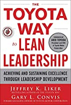 The Toyota Way to Lean Leadership: Achieving…