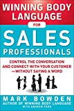 Bowden, Mark: Winning Body Language for Sales Professionals:   Control the Conversation and Connect with Your Customer—without Saying a Word