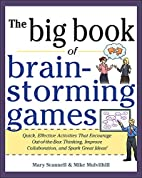 Big Book of Brainstorming Games: Quick,…