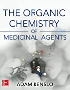 Organic Chemistry of Medicinal Agents by…