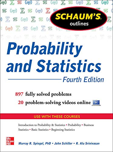 schaums-outline-of-probability-and-statistics-4th-edition-897-solved-problems-20-videos-schaums-outlines