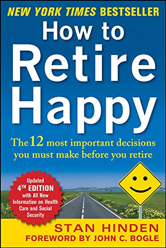 how-to-retire-happy-fourth-edition-the-12-most-important-decisions-you-must-make-before-you-retire