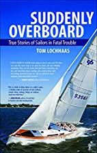 Suddenly Overboard: True Stories of Sailors…