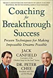 Canfield, Jack: Coaching for Breakthrough Success: Proven Techniques for Making Impossible Dreams Possible (All That Matters)