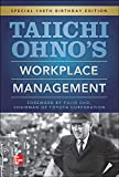 Ohno, Taiichi: Taiichi Ohnos Workplace Management: Special 100th Birthday Edition
