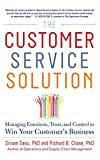 Dasu, Sriram: The Customer Service Solution: Managing Emotions, Trust, and Control to Win Your Customer's Business