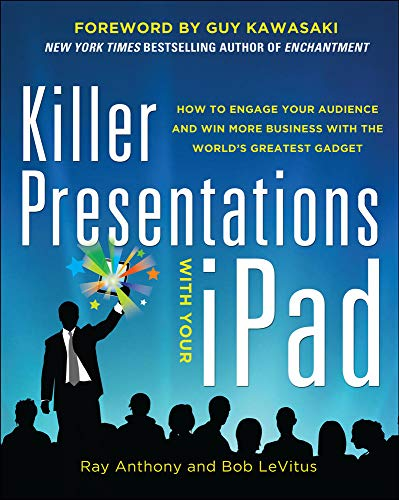 killer-presentations-with-your-ipad-how-to-engage-your-audience-and-win-more-business-with-the-worlds-greatest-gadget
