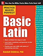Practice Makes Perfect Basic Latin (Practice…