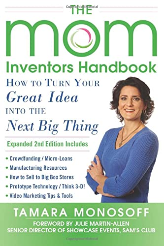 the-mom-inventors-handbook-how-to-turn-your-great-idea-into-the-next-big-thing-revised-and-expanded-2nd-ed