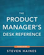 The Product Manager's Desk Reference 2E by…