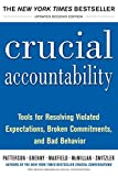 Patterson, Kerry: Crucial Accountability: Tools for Resolving Violated Expectations, Broken Commitments, and Bad Behavior, Second Edition ( Paperback)
