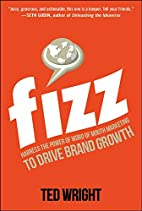 Fizz: Harness the Power of Word of Mouth…