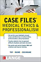 Case Files Medical Ethics and…