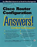 Syngress Media Inc: Cisco Router Configuration Answers! Certified Tech Support