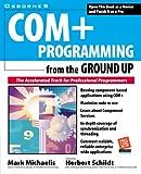 Schildt, Herbert: COM+ Programming from the Ground Up