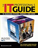 Plotnick, Neil: The It Professional's Guide to Managing Systems, Vendors & End Users