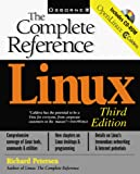 Petersen, Richard: Linux: The Complete Reference (complete Reference Ser.)