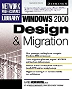Windows 2000 Design & Migration by Rand…