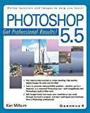 Milburn, Ken: Photoshop 5.5: Get Professional Results