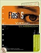 Flash(tm) 5 Virtual Classroom by Doug Sahlin
