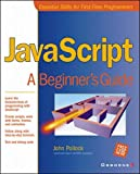 Pollock, John: Javascript: A Beginner's Guide