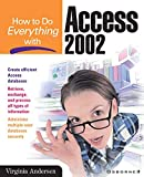 Andersen, Virginia: How to Do Everything With Access 2002
