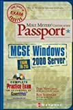 Newland, Dan: Mike Meyers' MCSE Windows (R) 2000 Server Certification Passport (Exam 70-215)