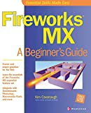 Cavanaugh, Kim: Fireworks Mx: A Beginner's Guide