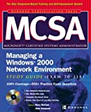 McCaw, Rory: MCSA Managing a Windows 2000 Network Environment Study Guide (Exam 70-218)