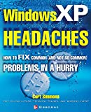 Simmons, Curt: Windows Xp Headaches: How to Fix Common and Not So Common Problems in a Hurry