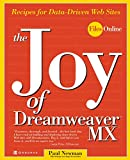 Newman, Paul: The Joy of Dreamweaver Mx: Recipes for Data-Driven Web Sites