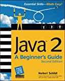 Schildt, Herbert: Java 2: A Beginner's Guide
