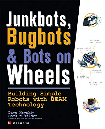 junkbots-bugbots-and-bots-on-wheels-building-simple-robots-with-beam-technology