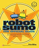Miles, Pete: Robot Sumo: The Official Guide