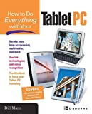 Mann, William: How to Do Everything with Your Tablet PC