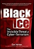 Verton, Dan: Black Ice: The Invisible Threat of Cyber-Terrorism