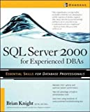 Knight, Brian: SQL Server 2000 for Experienced DBAs